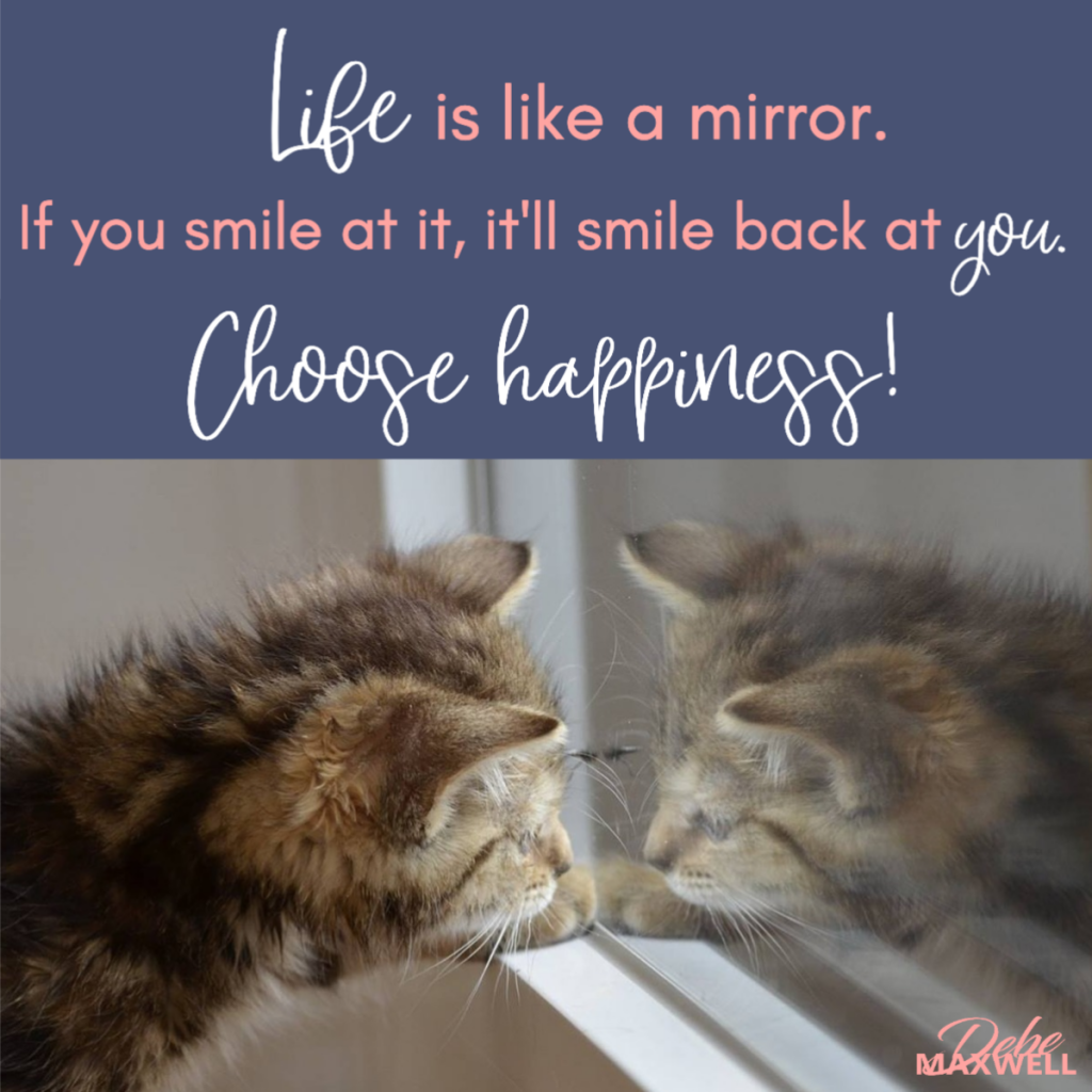 Choose happiness and SMILE